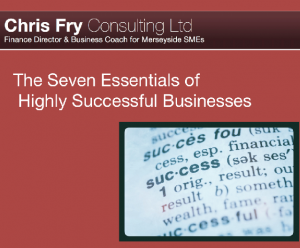 seven essential elements of a successful business, Chris fry Consulting Ltd, supporting Merseyside SMEs